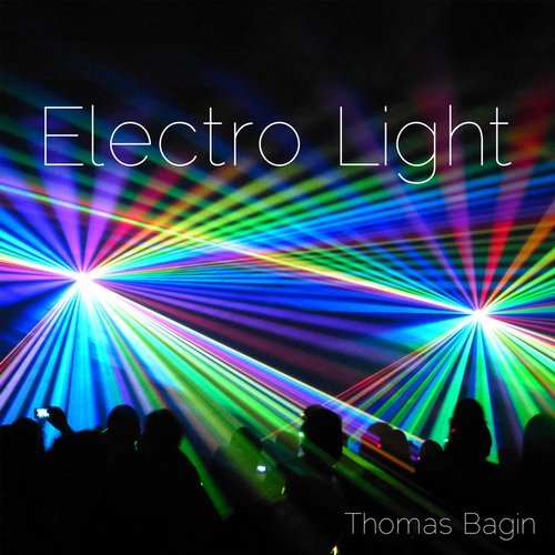 Thomas Bagin - Electro Light [AM 2403]